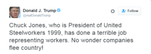 donald-j-trump-on-twitter-chuck-jones-who-is-president-of-united-steelworkers-1999-has-done-a-terrible-job-representing-workers-no-wonder-companies-flee-country-clipular